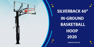 """Silverback 60"""" In-Ground Basketball Hoop Review in 2021"""