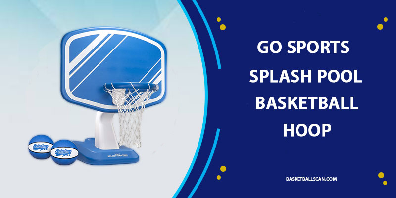 gosports splash hoop pro poolside basketball game