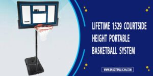 Lifetime 1529 Courtside Height Portable Basketball System review 2021
