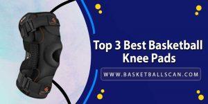 Best basketball knee pads 2021