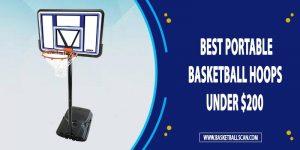 Best Portable Basketball Hoop Under $200