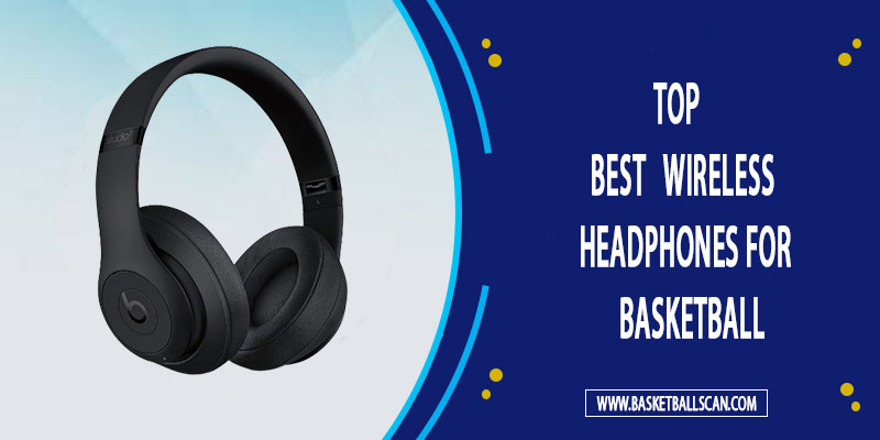 best wireless headphones for basketball players
