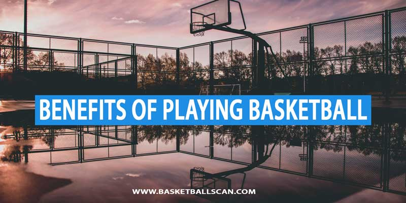 physical and mental benefits of playing basketball
