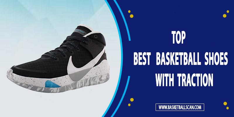 best basketball shoes with traction 2021